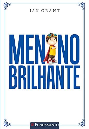 9788539506415: Menino Brilhante. Um Guia Prático Para Educar Filhos com Amor e Responsabilidade (Em Portuguese do Brasil)