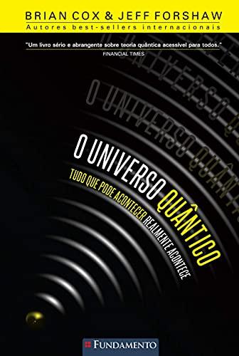 9788539506620: O Universo Quântico. Tudo que Pode Acontecer Realmente Acontece (Em Portuguese do Brasil)