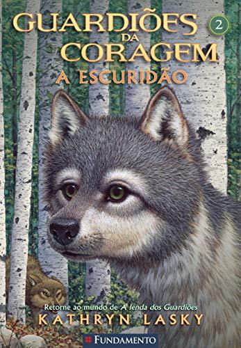 9788539507979: Guardiões da Coragem. A Escuridão - Volume 2 (Em Portuguese do Brasil)