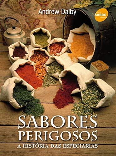 9788539600229: Sabores Perigosos. A Historia Das Especiarias (Em Portuguese do Brasil)
