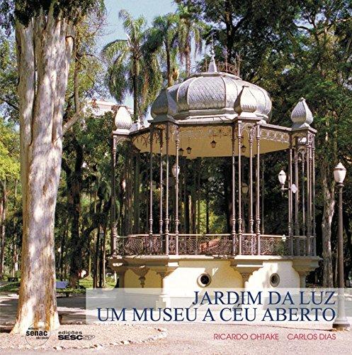 9788539600779: Jardim Da Luz: Um Museu a Ceu Aberto