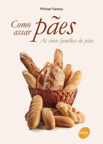 9788539601820: Como Assar Paes - As Cinco Familias de Paes (Em Portugues do Brasil)