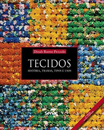 9788539602056: Tecidos. História, Tramas, Tipos e Usos (Em Portuguese do Brasil)