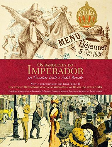 Os Banquetes Do Imperador (Em Portuguese do: André, Boccato: