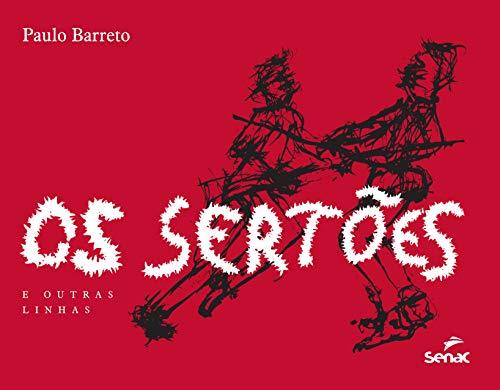 Os Sertões e Outras Linhas (Em Portuguese do Brasil) - Paulo, Barreto