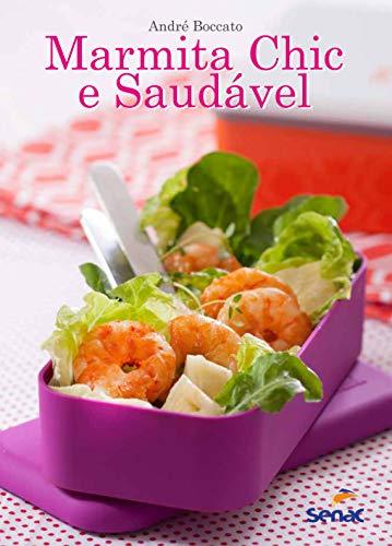 Marmita Chic e Saudavel (Em Portugues do: Andre Boccato