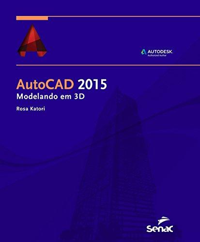 9788539608461: AutoCAD 2015. Modelando em 3D (Em Portuguese do Brasil)