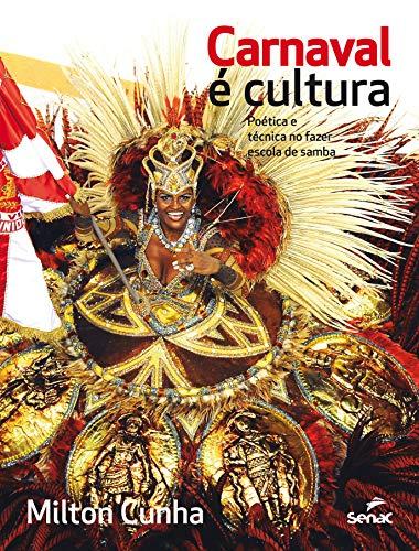9788539608492: Carnaval e Cultura. Po�tica e T�cnica no Fazer Escola de Samba (Em Portuguese do Brasil)