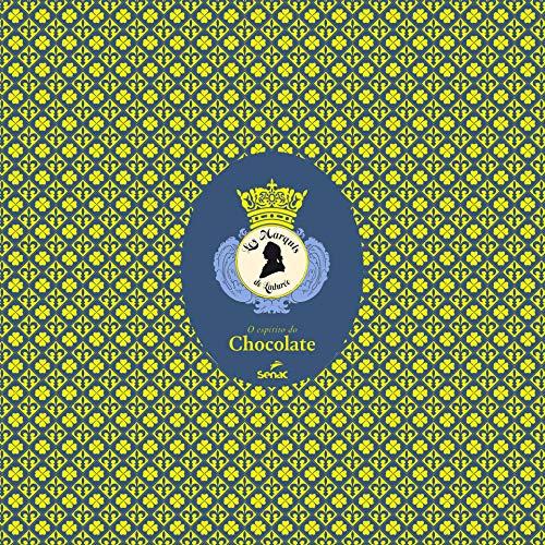 9788539608645: O Espirito do Chocolate. Les Marquis de Ladurée (Em Portuguese do Brasil)