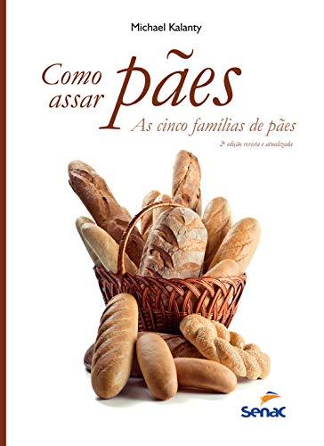 9788539608720: Como Assar Pães. As Cinco Famílias de Pães (Em Portuguese do Brasil)