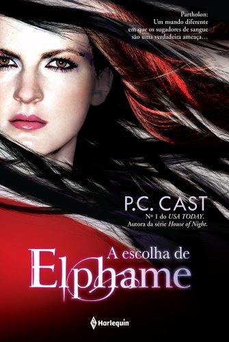 Escolha de Elphame (Em Portugues do Brasil): P C Cast