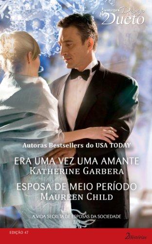 9788539811410: A Vida Secreta De Esposas Da Sociedade 3 de 3 -Coleção Harlequin Desejo Dueto. Número 47 (Em Portuguese do Brasil)