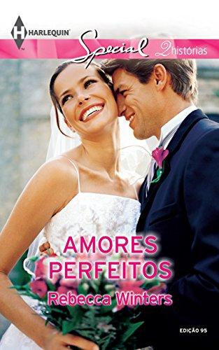 9788539816316: Amores Perfeitos - Coleção Harlequin Especial. Número 95 (Em Portuguese do Brasil)