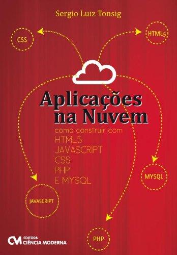 9788539903351: Aplicacoes Na Nuvem - Como Construir Com Html5, Javascript, Css, Php E (Em Portuguese do Brasil)