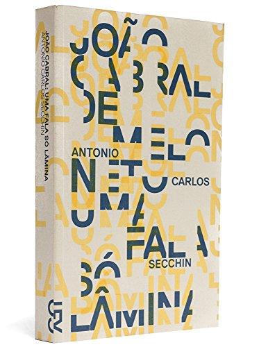 João Cabral. Uma Fala Só Lâmina (Em: Antonio Carlos Secchin