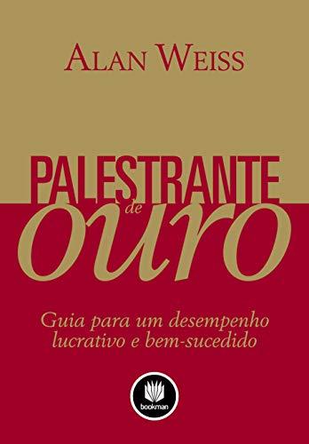 9788540701120: Palestrante de Ouro. Guia Para Um Desempenho Lucrativo e Bem-Sucedido (Em Portuguese do Brasil)