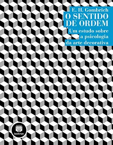 9788540701717: O Sentido De Ordem. Um Estudo Sobre A Psicologia Da Arte Decorativa (Em Portuguese do Brasil)