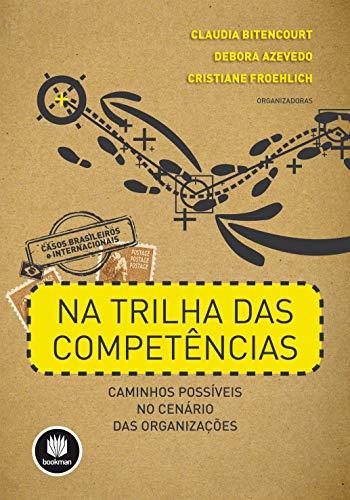 9788540702042: Na Trilha das Competências. Caminhos Possíveis no Cenário das Organizações (Em Portuguese do Brasil)