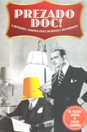 9788540901643: Prezado Doc! - a Improvável Conversa Entre Um Médico e Um Humorista (Em Portuguese do Brasil)