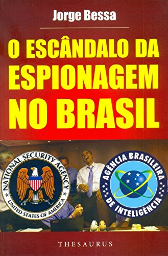 9788540902800: Escandalo da Espionagem no Brasil, O: O Caso Snowden