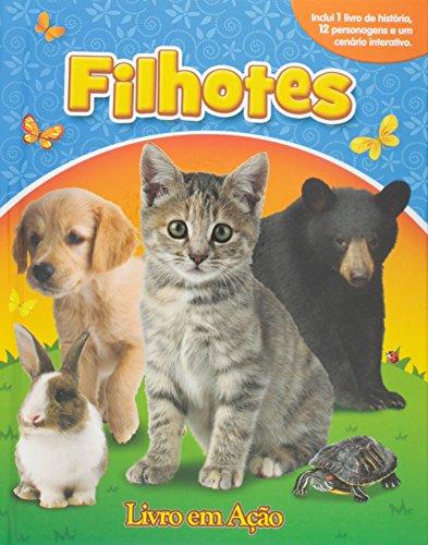 9788541006750: Filhotes - Coleção Livros em Ação (+ 12 Miniaturas) (Em Portuguese do Brasil)