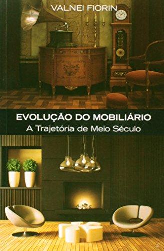9788541103046: Evolucao do Mobiliario: A Trajetoria de Meio Seculo