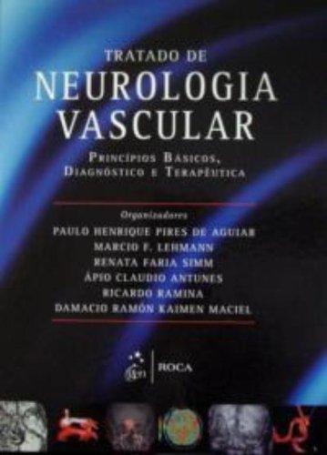 9788541200028: Tratado De Neurologia Vascular Principios Basicos, Diagnostico E Terapeutica (Em Portuguese do Brasil)