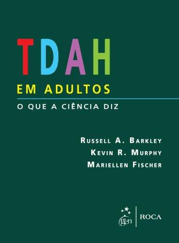 9788541201223: TDAH em Adultos. O que a Ciência Diz (Em Portuguese do Brasil)
