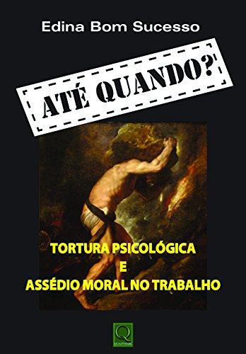 9788541400060: Ate Quando?: Tortura Psicologica e Assedio Moral no Trabalho