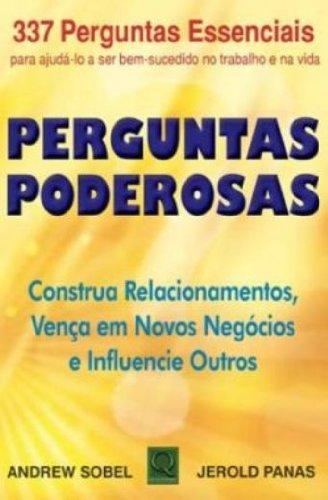 9788541400282: Perguntas Poderosas. Construa Relacionamentos, Vença em Novos Negócios (Em Portuguese do Brasil)