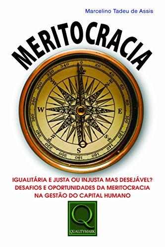 9788541401739: Meritocracia: Igualitaria e Justa Ou Injusta Mas Desejavel? Desafios e Oportunidades da Meritocracia na Gestao do