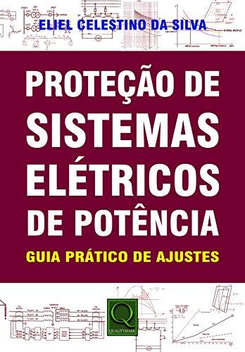 9788541401814: Protecao de Sistemas Eletricos de Potncia: Guia Pratico de Ajustes
