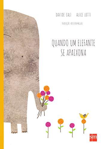 9788541807807: Quanto Um Elefante Se Apaixona (Em Portuguese do Brasil)