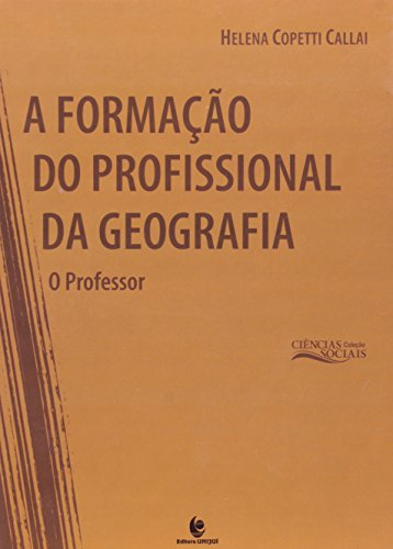 9788541900751: Formacao do Profissional da Geografia, A: O Professor