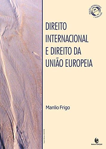 9788541901376: Direito Internacional e o Direito da Uniao Europeia: Estudos e Conferencias
