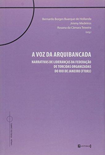 9788542102659: Voz da Arquibancada, A: Narrativas de Liderancas da Federacao de Torcidas Organizadas do Rio de Janeiro
