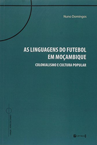 9788542103328: Linguagens Do Futebol Em Mocambique, As (Em Portuguese do Brasil)