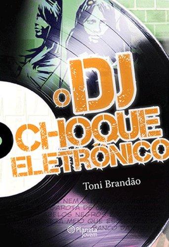 9788542201079: O DJ. Choque Eletrônico (Em Portuguese do Brasil)