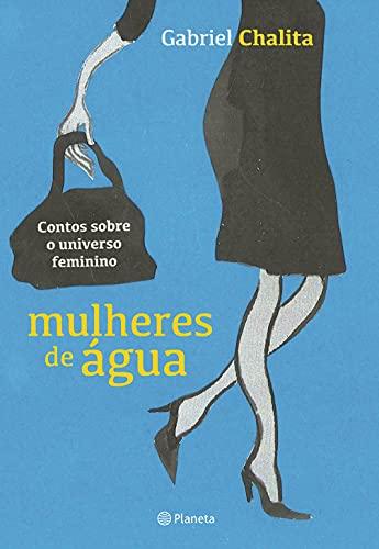 MULHERES DE ÁGUA (Paperback): Chalita, Gabriel
