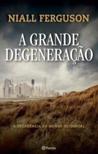 9788542201109: A Grande Degeneracao (Em Portugues do Brasil)