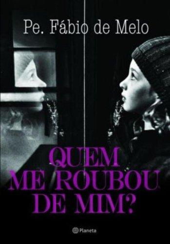 Quem Me Roubou de Mim? - 2013: Fabio de Melo