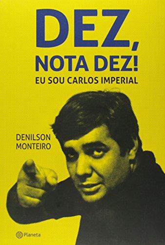 9788542204322: Dez, Nota Dez!: Eu Sou Carlos Imperial (Em Portugues do Brasil)