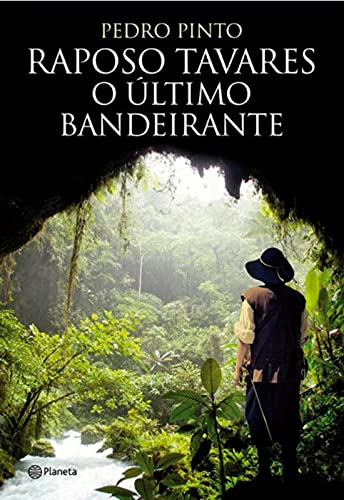 9788542204438: Raposo Tavares e O Ultimo Bandeirante (Em Portugues do Brasil)