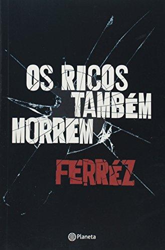 9788542204957: Os Ricos Tambem Morrem (Em Portugues do Brasil)