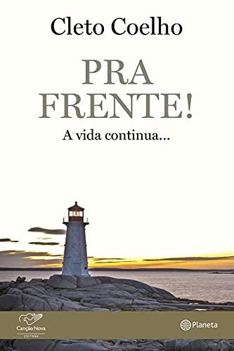 9788542205015: Pra Frente. A Vida Continua (Em Portuguese do Brasil)