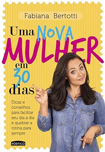 9788542205848: Uma Nova Mulher em 30 Dias (Em Portuguese do Brasil)