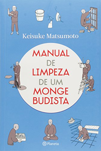 Manual de Limpeza de Um Monge Budista: Keisuke Matsumoto