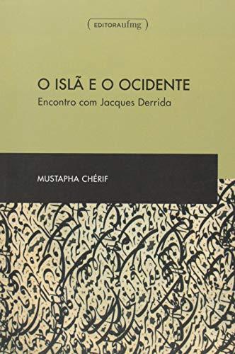 9788542300239: Isl‹ e o Ocidente, O: Encontro com Jacques Derrida