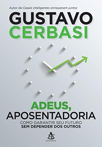 9788543100975: Adeus, Aposentadoria! (Em Portugues do Brasil)