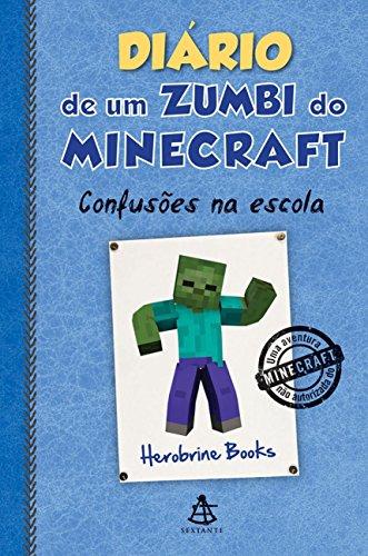 9788543103297: Diário de Um Zumbi do Minecraft. Confusões na Escola (Em Portuguese do Brasil)